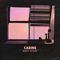 Cabins - Bright Victory