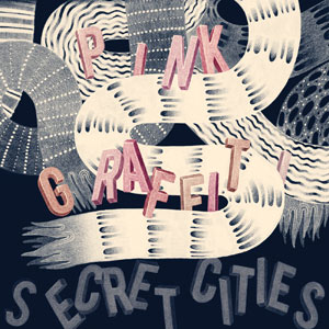 Secret Cities - Pink Graffiti