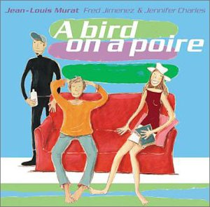 Jean-Louis Murat : A Bird On A Poire