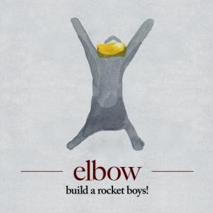 Elbow - Build a Rocket Boys !