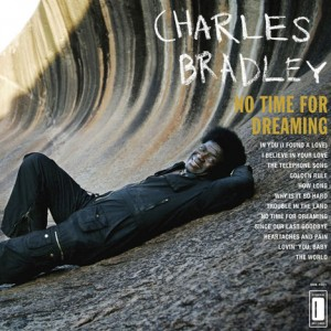 Charles Bradley - No Time for Dreaming