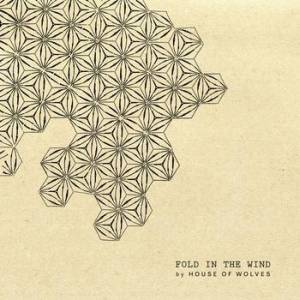 House of Wolves - Fold in the Wind