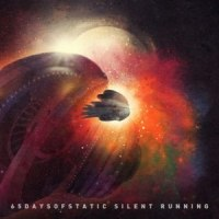 65 Days Of Static - Silent Running