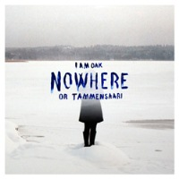 I Am Oak - Nowhere or Tammensaari