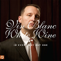 Vin Blanc/White Wine - In Every Way But One