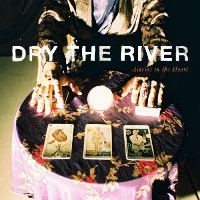 Dry The River - Alarms In The Heart