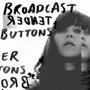Broadcast : Tender Buttons