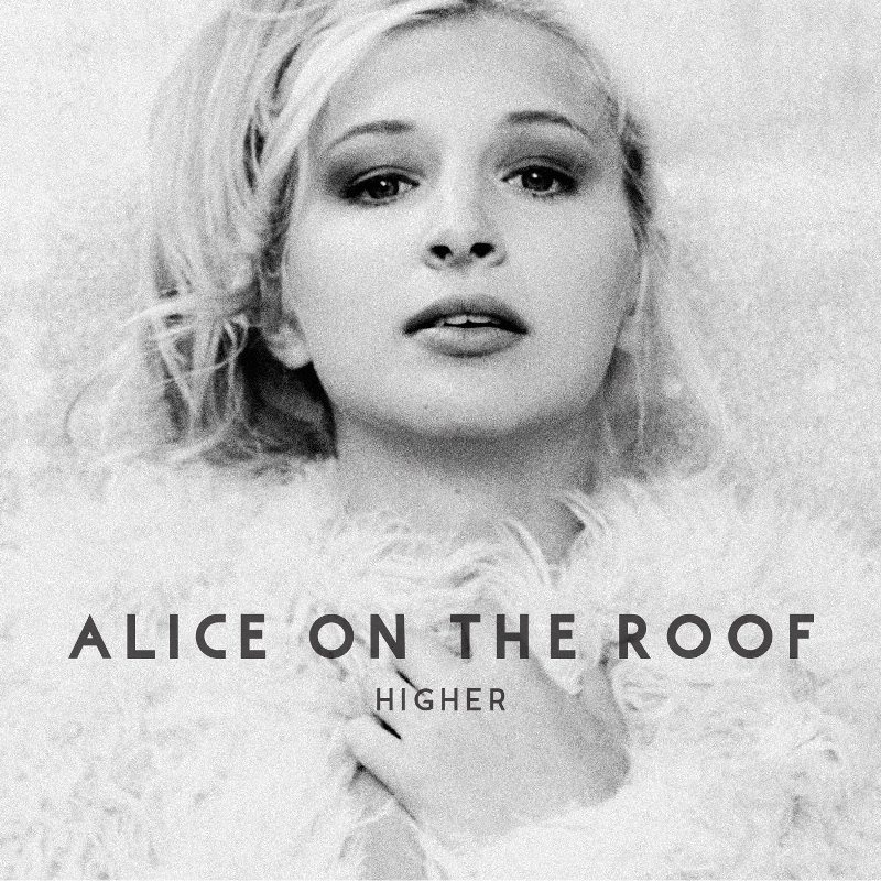 Alice On The Roof - Higher