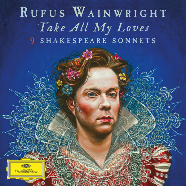 Rufus Wainwright - Take All My Loves : 9 Shakespeare Sonnets