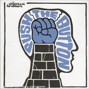 The Chemical Brothers : Push The Button