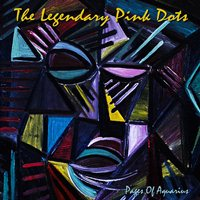 The Legendary Pink Dots - Pages of Aquarius