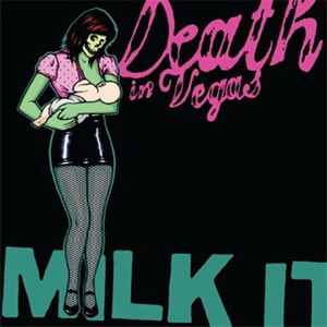 Death In Vegas : Milk It