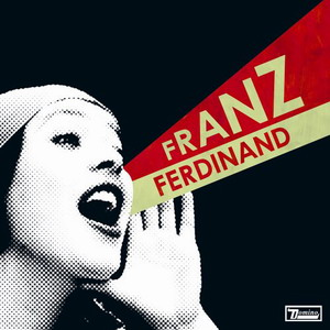 Franz Ferdinand : You Could Have It So Much Beter