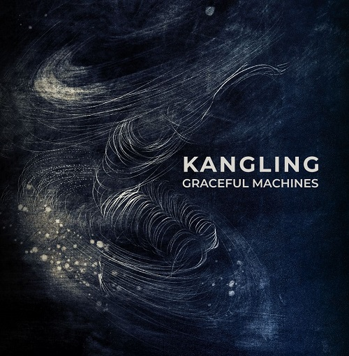 Kangling - Graceful Machines