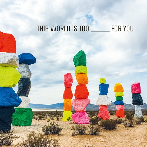 Emily Wells - This World is Too _____ For You