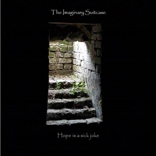 The Imaginary Suitcase - Hope Is a Sick Joke