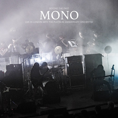 Mono - Beyond The Past (Live in London with the Platinum Anniversary (...)