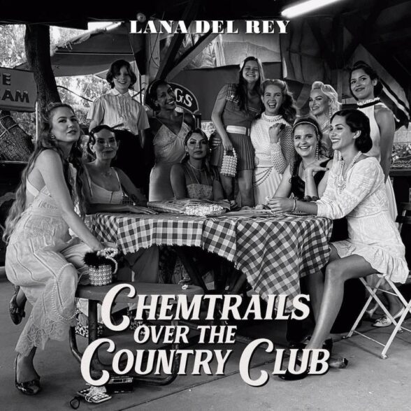 Lana Del Rey - Chemtrails Over The Countryclub