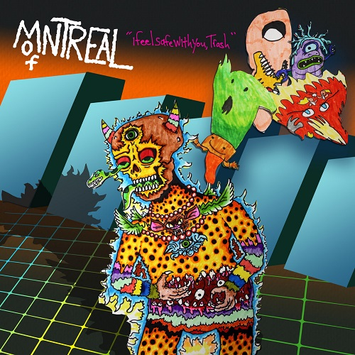 of Montreal - I Feel Safe With You, Trash