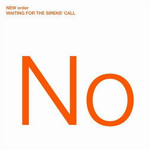 New Order : Waiting For The Siren's Call