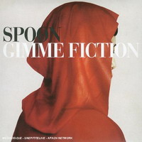 Spoon : Gimme Fiction