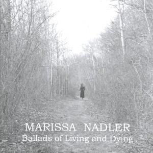 Marissa Nadler : Ballads of Living And Dying