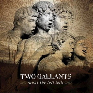 Two Gallants : What the toll tells