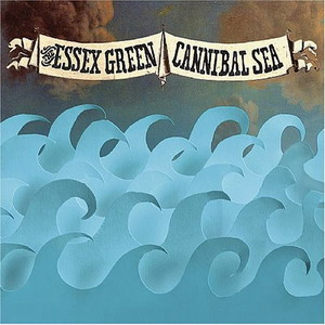 Essex Green : Cannibal Sea