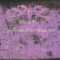Mazzy Star : So Tonight That I Might See