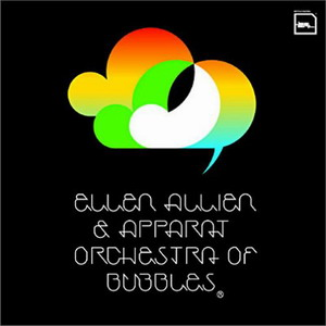 Ellen Allien & Apparat : Orchestra Of Bubbles