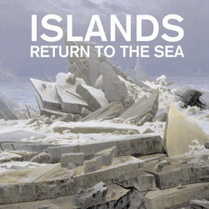 Islands : Return To The Sea