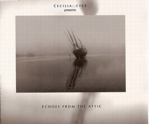 Cecilia ::Eyes : Echoes From The Attic