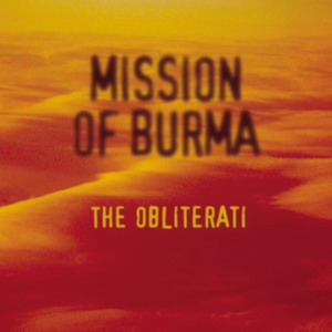 Mission Of Burma : The Obliterati
