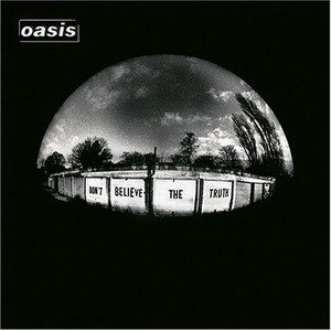 Oasis : Don't Believe The Truth