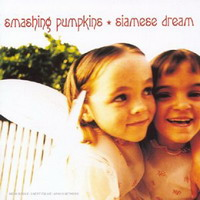 The Smashing Pumpkins : Siamese Dreams