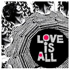Love Is All : Nine Times The Same Song