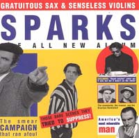 The Sparks : Gratuitous Sax And Senseless Violins