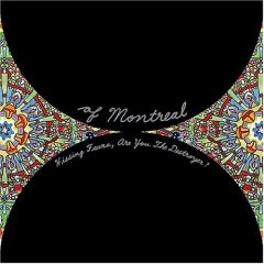 Of Montreal : Hissing Fauna Are You the Destroyer ?
