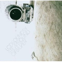 LCD Soundsystem : Sound Of Silver