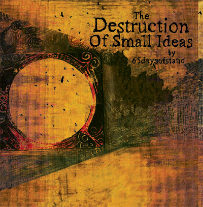 65 Days Of Static : The Destruction Of Small Ideas