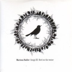 Marissa Nadler - Songs III : Bird On The Water