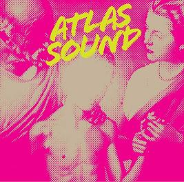 Atlas Sound - Let The Blind Lead Those Who Can See But Cannot (...)