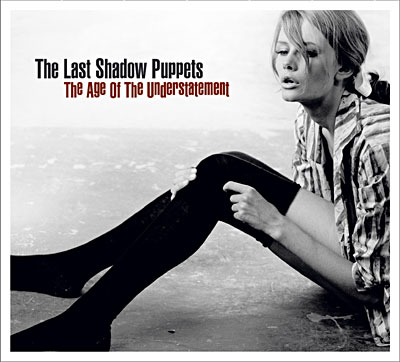 The Last Shadow Puppets - The Age Of Understatement