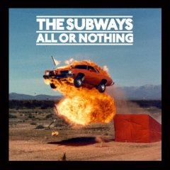 The Subways - All or Nothing