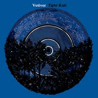 Vetiver - Tight Knit