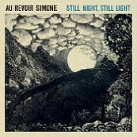 Au Revoir Simone - Sill Night, Still Light