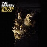 The Bravery - Stir the Bloood
