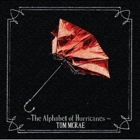 Tom Mc Rae - The Alphabet of Hurricanes