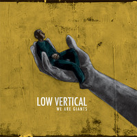 Low Vertical - We Are Giants
