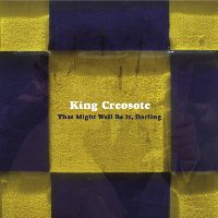 King Creosote - That Might As Well Be It, Darling